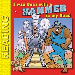 John Henry Storybook: I Was Born with a Hammer in My Hand (eBook)