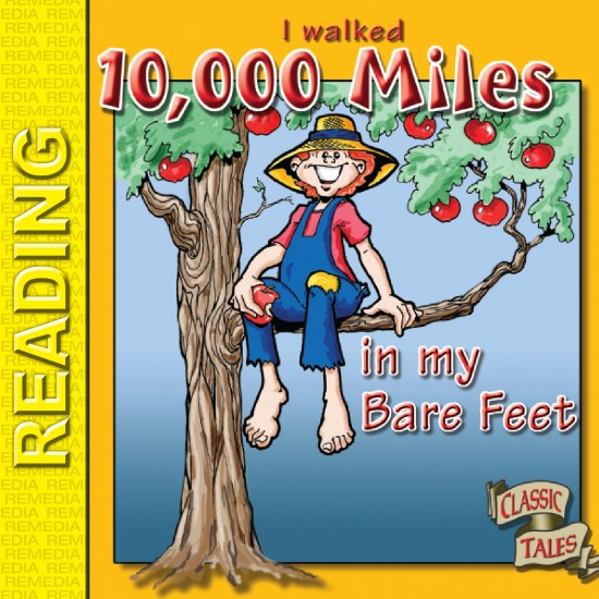 Johnny Appleseed Storybook: I Walked 10,00 Miles in My Bare Feet (eBook)