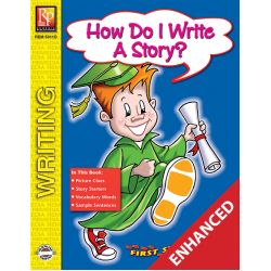 How Do I Write A Story? - First Steps in Writing (Enhanced eBook)