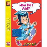 How Do I Add? -  Steps in Math (Enhanced eBook)
