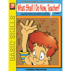 What Shall I Do Now, Teacher? - Grade 2 (eBook)