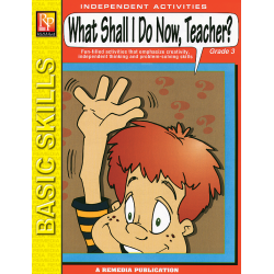 What Shall I Do Now, Teacher? - Grade 3 (eBook)