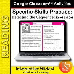 Google Classroom™ Activities: Detecting Sequence Reading Level Grades 3-4