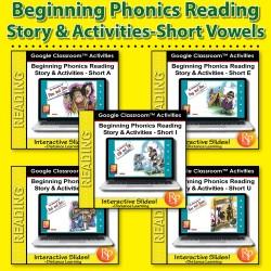 Beginning Phonics Reading- Short Vowels BUNDLE- GOOGLE CLASSROOM ACTIVITY SLIDES
