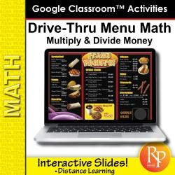 Google Classroom™ Activities: Drive-Thru Menu Math - Multiply and Divide Money