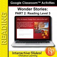 HIGH INTEREST READING Wonder Stories Level 3.2 Google Slides™