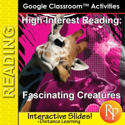 Google Slides - High Interest / Low Vocabulary Reading about Fascinating Creatures & Animals