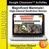 High Interest Reading / Low Vocab MAGNIFICENT MAMMALS GOOGLE CLASSROOM SLIDES