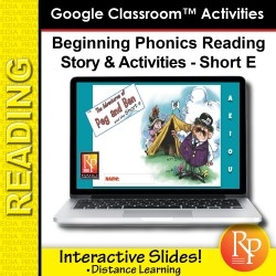 Beginning Phonics Reading - Story & Activities Google Classroom Slides Short e