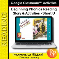 Beginning Phonics Reading - Story & Activities Google Classroom Slides Short u