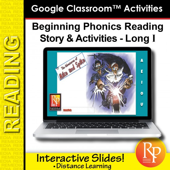 Google Classroom: The Long I:  The Adventures of Mike And Spike