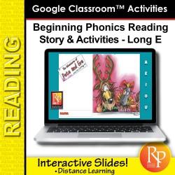 Beginning Phonics Reading - Story & Activities Google Classroom Slides Long e
