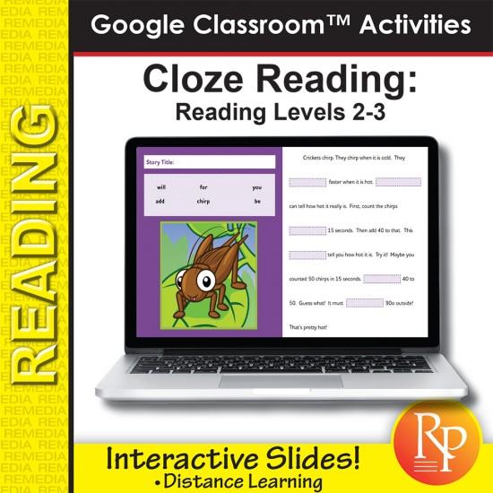 Cloze Reading & Comprehension: Google Classroom™ Slides Distance Learning Rdg level 2-3