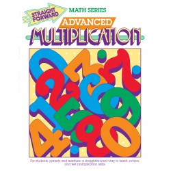Advanced Multiplication: Straight Forward Math Series (Advanced Edition)