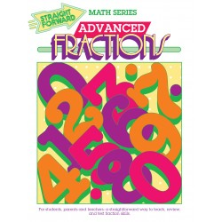 Advanced Fractions: Straight Forward Math Series (Advanced Edition)