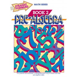 Pre-Algebra 2: Straight Forward Math Series (Advanced Edition)