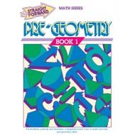 Pre-Geometry 1: Straight Forward Math Series (Advanced Edition)