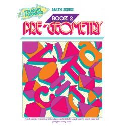 Pre-Geometry 2: Straight Forward Math Series (Advanced Edition)