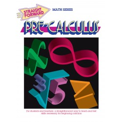 Pre-Calculus: Straight Forward Math Series (Large Edition)