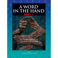 A Word in the Hand: Part 1: An Introduction to Sign Language