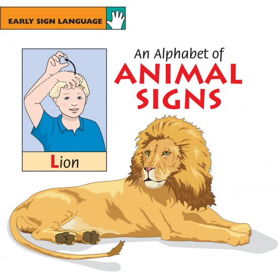 An Alphabet of Animal Signs: EARLY SIGN LANGUAGE BOOK SERIES