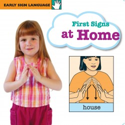 First Signs at Home: EARLY SIGN LANGUAGE