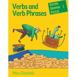 Verbs & Verb Phrases: Solving Grammar Puzzles Series - Book 1